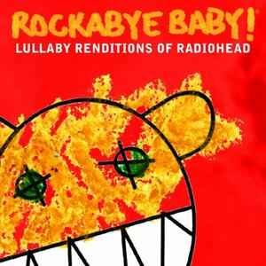 Lullaby Renditions Of Radiohead - CD Audio di Rockabye Baby!