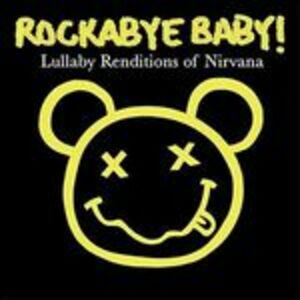 CD Rockabye Baby. Lullaby Renditions of Nirvana di Nirvana