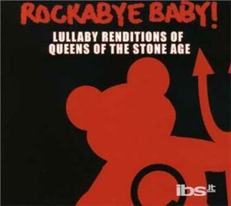 Rockabye Baby - CD Audio di Queens of the Stone Age