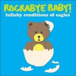 Foto Cover di Rockabye Baby, CD di Eagles, prodotto da Rockabye Baby!