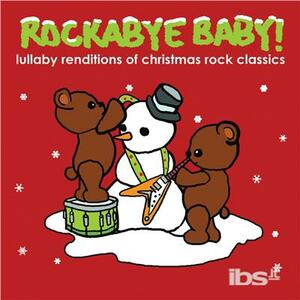 Lullaby Renditions of Christmas - CD Audio di Rockabye Baby!