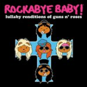 CD Rockabye Baby! di Guns N' Roses