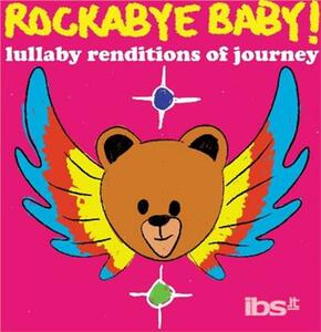 Rockabye Baby - CD Audio di Journey