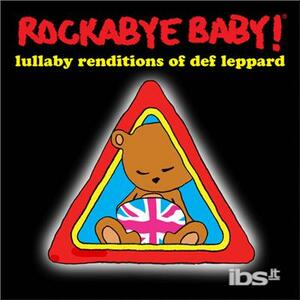 Lullaby Renditions Of Def Leppard - CD Audio di Rockabye Baby!