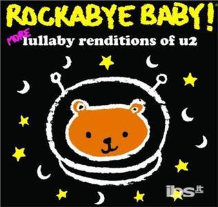 More Lullaby Renditions of U2 - CD Audio di Rockabye Baby!