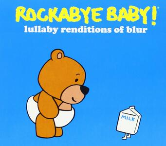 Lullaby Renditions Of Blur - CD Audio di Rockabye Baby!