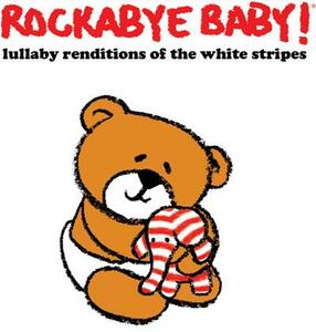 Lullaby Renditions Of White Stripes - CD Audio di Rockabye Baby!