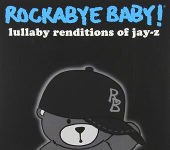 Lullaby Renditions Of Jay-Z - CD Audio di Rockabye Baby!