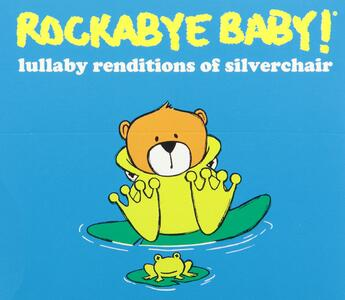 Lullaby Renditions Of Silverchair - CD Audio di Rockabye Baby!