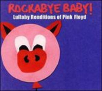 Foto Cover di Rockabye Baby. Lullaby Renditions of Pink Floyd, CD di  prodotto da Rockabye Baby!