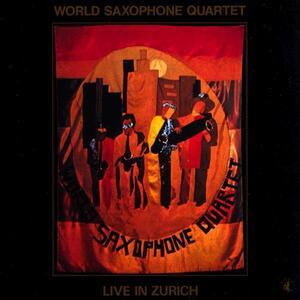 Live in Zurich - CD Audio di World Saxophone Quartet
