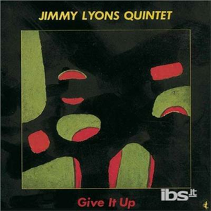CD Give it up di Jimmy Lyons (Quintet)