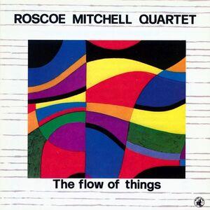 Foto Cover di The Flow of Things, CD di Roscoe Mitchell (Quartet), prodotto da Black Saint