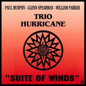 Trio Hurricane - CD Audio di William Parker,Glenn Spearman,Paul Murphy