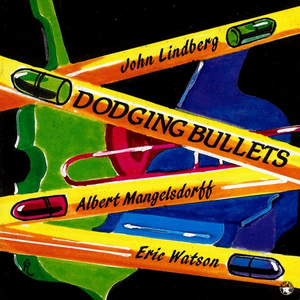 CD Dodging Bullets Albert Mangelsdorff , Eric Watson , John Lindberg