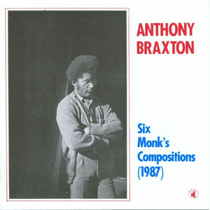CD Six Monk's Compositions di Anthony Braxton