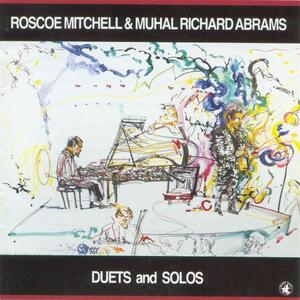 Duets and Solos - CD Audio di Roscoe Mitchell,Muhal Richard Abrams