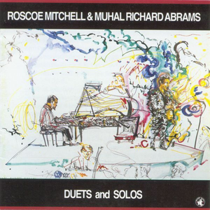 CD Duets and Solos Roscoe Mitchell , Muhal Richard Abrams