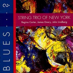 CD Blues? di String Trio of New York