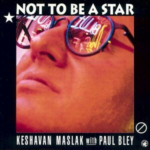 CD Not to be a Star Paul Bley , Keshavan Maslak