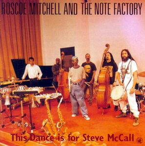 Foto Cover di This Dance is for Steve, CD di Roscoe Mitchell,Note Factory, prodotto da Black Saint