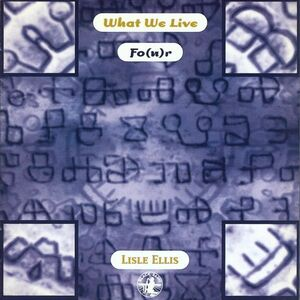 CD What We Live Fo(u)r di Lisle Ellis