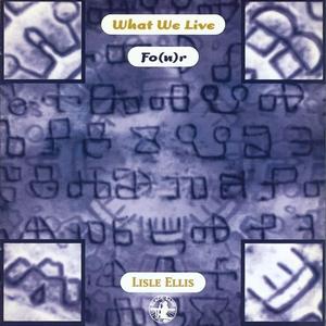 CD What We Live Fo(u)r di Lisle Ellis