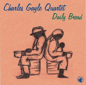 CD Daily Bread di Charles Gayle (Quartet)