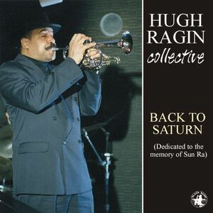 CD Back to Saturn di Hugh Ragin (Collective)