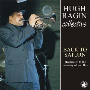 CD Back to Saturn di Hugh Ragin (Collective)