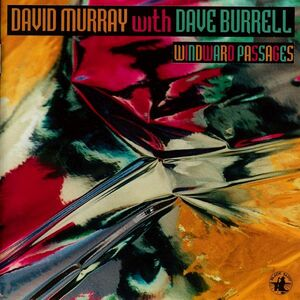 CD Windward Passages Dave Burrell , David Murray
