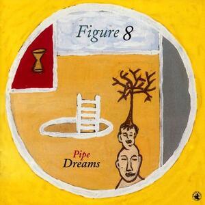 Pipe Dreams - CD Audio di Figure 8
