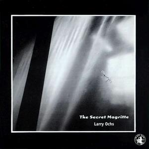 The Secret Magritte - CD Audio di Larry Ochs