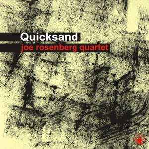 CD Quicksand di Joe Rosenberg (Quartet)
