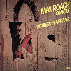 CD Picture in a Frame di Max Roach (Quartet)