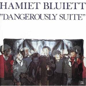 Dangerously Suite - CD Audio di Hamiet Bluiett