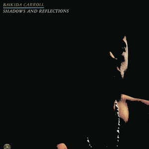 Vinile Shadows and Reflections Baikida Carroll (Quintet)