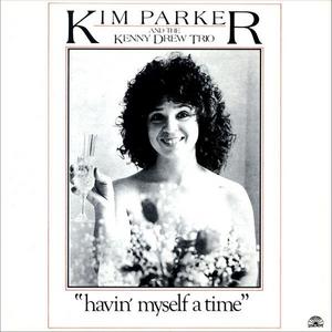 Vinile Havin Myself a Time Kim Parker