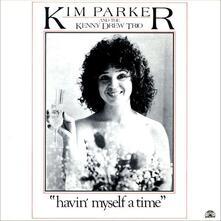 Havin Myself a Time - Vinile LP di Kim Parker
