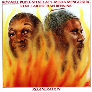 CD Regeneration Steve Lacy , Roswell Rudd , Mischa Mengelberg , Kent Carter