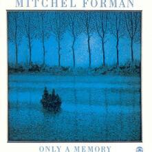 Only a Memory - Vinile LP di Mitchel Forman