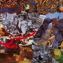 Collages - Jerusalem 1985 - Vinile LP di Stephen Horenstein
