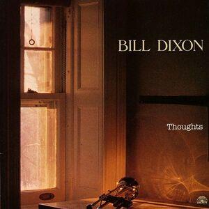 Foto Cover di Thoughts, CD di Bill Dixon, prodotto da Soul Note