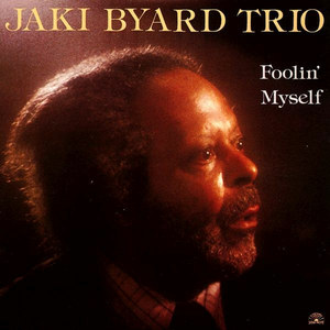 CD Foolin' Myself di Jaki Byard (Trio)