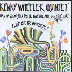 CD Flutter by Butterfly di Kenny Wheeler (Quintet)