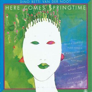 CD Here Comes Springtime di Dino Betti van der Noot