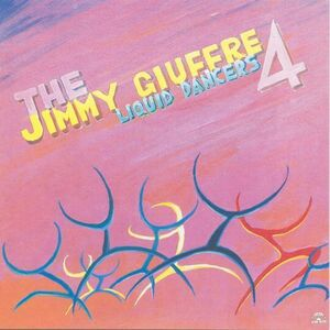 CD Liquid Dancers di Jimmy Giuffre (Quartet)