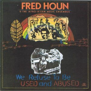 Foto Cover di We Refuse to be Used and Abused, CD di Fred Ho,Afro-Asian Music Ensemble, prodotto da Soul Note