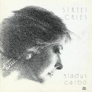 Street Cries - Vinile LP di Gladys Carbo