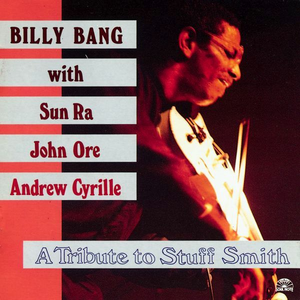 CD A Tribute to Stuff Smith Sun Ra , Billy Bang